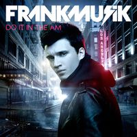 Frankmusik-do-it-in-the-am