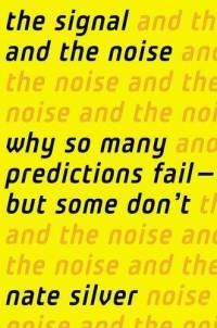 Signal-noise-why-so-many-predictions-fail-but-nate-silver-hardcover-cover-art