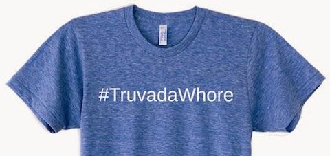 Truvada Whore shirt