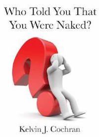 Kelvin Cochran Who Told You That You Are Naked?